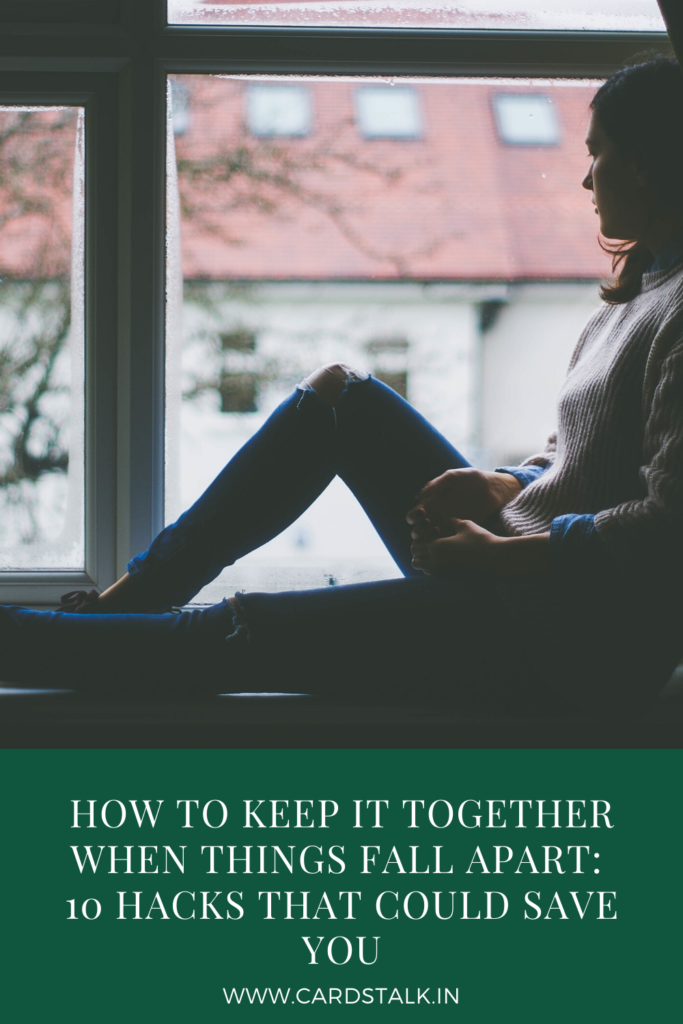 How To Keep It Together When Things Fall Apart_ 10 Hacks That Could Save You