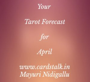Tarot-Forecast-April-Cardstalk-Mayuri